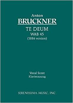 Te Deum, Wab 45 (1886 Version): Vocal Score
