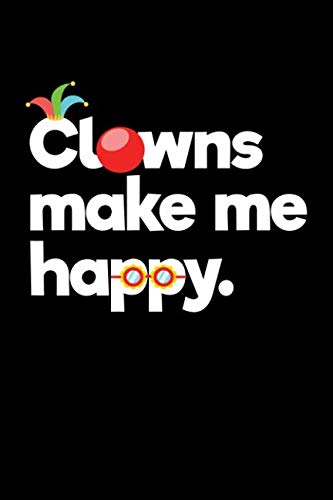 (Clowns Make Me Happy.: College Ruled Line Paper Blank Journal to Write In - Lined Writing Notebook for Middle School and College)