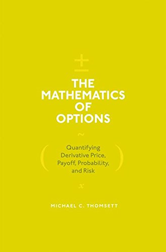 The Mathematics of Options: Quantifying Derivative Price, Payoff, Probability, and Risk by Palgrave Macmillan