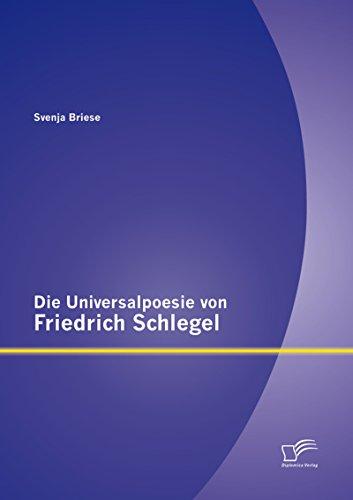 Die Universalpoesie von Friedrich Schlegel (German Edition)
