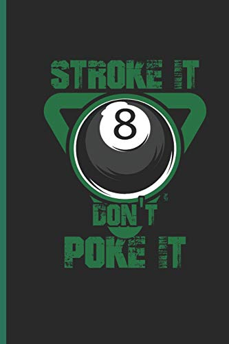 Stroke it Dont Poke it: for Training Log and Diary  Training Journal For Billiard Players (6