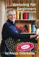 Weaving for Beginners: An Illustrated Guide (Peggy Osterkamp's New Guide to Weaving Series)