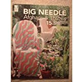 Big Needle Afghans and Throws: 15 Afghans and Throws you can Knit in less than a Week