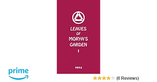 Leaves of Moryas Garden I: The Call: Agni Yoga Society ...
