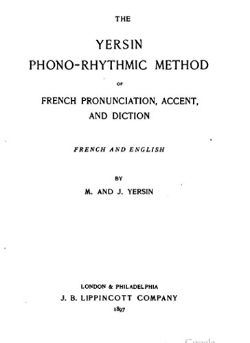 (The Yersin phono-rhythmic method of French prounciation, accent, and diction, French and English)