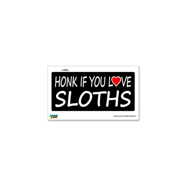 Graphics And More Honk If You Love Sloths - Window Bumper Locker Sticker -