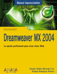 Download Dreamweaver MX 2004 (Manuales Imprescindibles / Essential Manuals) (Spanish Edition) pdf epub