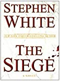 The Siege, Stephen White, 1410415880