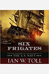 Six Frigates Publisher: Simon & Schuster Audio; Abridged edition Audio CD