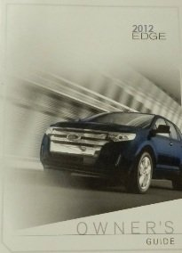 2012 ford edge owner manual ford automotive amazon com books rh amazon com owners manual ford edge 2013 owners manual ford edge 2013