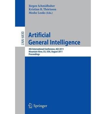 [(Artificial General Intelligence )] [Author: Jurgen Schmidhuber] [Sep-2011]