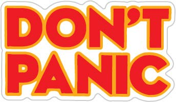 Don't Panic (Size W12 x H6.9 Centimeter) Car Motorcycle Bicycle Skateboard Laptop Luggage Vinyl Sticker Graffiti Decal Bumper Sticker