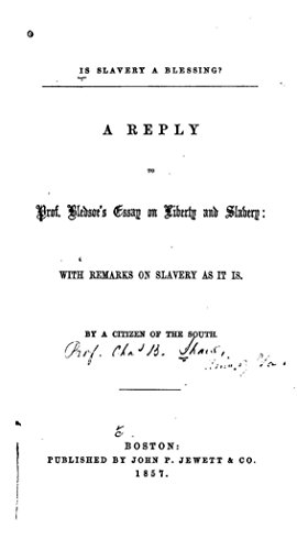 Is Slavery A Blessing A Reply To Prof Bledsoes Essay On Liberty  Is Slavery A Blessing A Reply To Prof Bledsoes Essay On Liberty And  Slavery By