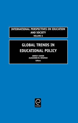 Global Trends in Educational Policy (International Perspectives on Education and Society)