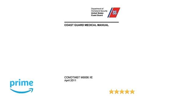 coast guard medical manual comdtinst m6000 1e united states coast rh amazon com coast guard medical manual counseling coast guard medical manual counseling