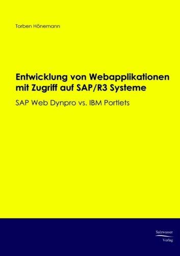 Download Entwicklung von Webapplikationen mit Zugriff auf SAP/R3 Systeme: SAP Web Dypro vs. IBM Portlets (German Edition) PDF