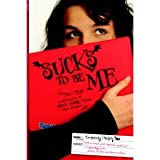 Sucks to Be Me: The All-true Confessions of Mina Hamilton, Teen Vampire Maybe
