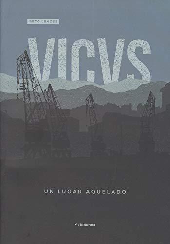 VICVS. Un lugar aquelado por Beto Luaces