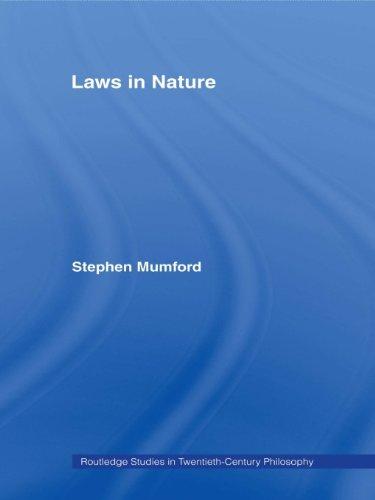 Download Laws in Nature (Routledge Studies in Twentieth-Century Philosophy) Pdf