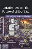 Globalization and the Future of Labour Law, , 0521854903