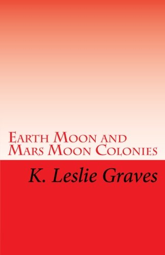 Earth Moon and Mars Moon Colonies: The Red - Lighters: Dream Casters III ebook