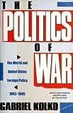 Politics of War, Gabriel Kolko, 0679727574