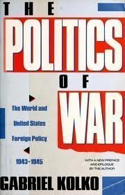 The Politics of War: The World and United States Foreign Policy, 1943-1945