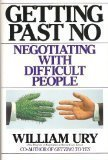 img - for Getting Past No: Negotiating with Difficult People by Ury, William (August 1, 1991) Hardcover book / textbook / text book