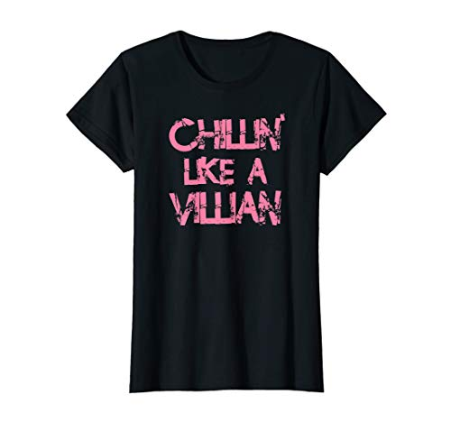 Chillin Like A Villian Distressed Funny Saying  T-Shirt -
