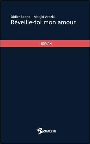 Réveille Toi Mon Amour French Edition Didier Boeno