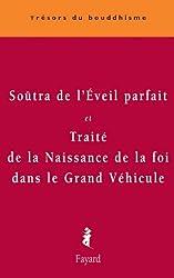 Soûtra de l'Eveil parfait : et Traité de la Naissance de la foi dans le Grand Véhicule (Trésors du bouddhisme)
