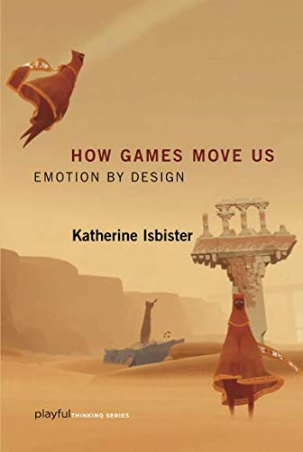 How Games Move Us (Playful Thinking): Emotion by Design