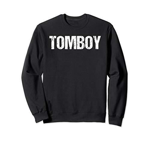 (Tomboy Funny Shirt Sweatshirt)