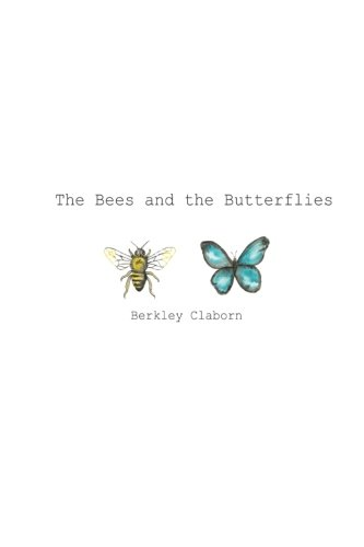 The Bees and the Butterflies: The Bees and the Butterflies [Berkley Paige Claborn] (Tapa Blanda)