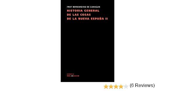 Historia General De Las Cosas De La Nueva España Ii Memoria: Amazon.es: Bernardino de Sahagun, Bernardino de Sahagun: Libros
