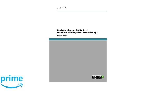 Total Cost of Ownership-basierte Kosten-Nutzen-Analyse bei Virtualisierung (German Edition)