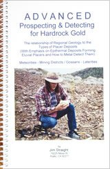 - Advanced Prospecting & Detecting for Hardrock Gold