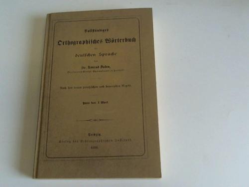 Vollständiges orthographisches Wörterbuch der deutschen Sprache. Nach den neuen preußischen und bayerischen Regeln