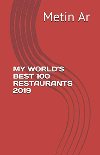 MY WORLD'S BEST  100 RESTAURANTS: 2019