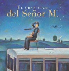 El gran viaje del senor M. / Mr.M's Great Voyage (Spanish Edition) pdf