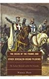 The Deeds of the Franks and Other Jerusalem-Bound Pilgrims: The Earliest Chronicle of the First Crusade, Nirmal Dass, 1442204982