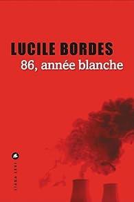 86, année blanche par Lucile Bordes