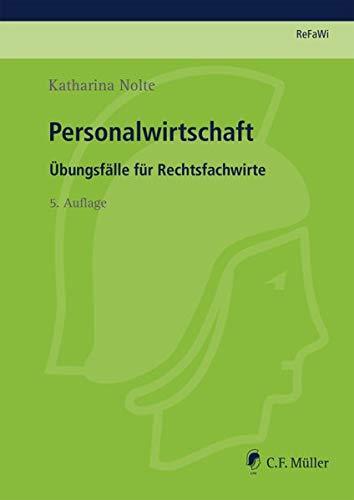 Personalwirtschaft: Übungsfälle für Rechtsfachwirte (Prüfungsvorbereitung Rechtsfachwirte (ReFaWi)) Taschenbuch – 26. August 2016 Katharina Nolte C.F. Müller 3811443364 Handels- und Wirtschaftsrecht