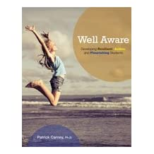 Well Aware: Developing Resilient, Active, and Flourishing Students