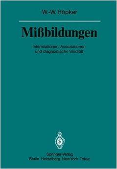 Mißbildungen: Interrelationen, Assoziationen und Diagnostische Validität (Veröffentlichungen aus der Forschungsstelle für Theoretische Pathologie der Heidelberger Akademie der Wissenschaften)