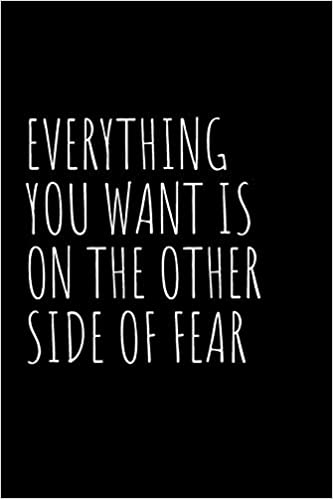 Everything You Want Is on the Other Side of Fear: Blank Lined ...