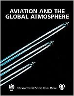 Aviation and the Global Atmosphere: A Special Report of the Intergovernmental Panel on Climate Change