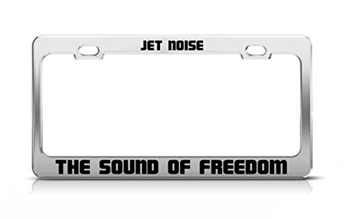 Jet Noise The Sound Of Freedom Supportive Custom License Plate Frame Funny Metal Car Tag Holder Fun, Thanksgiving Day Gifts by Liz66Ward