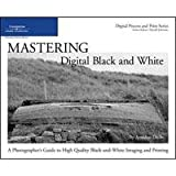 Mastering Digital Black & White: A Photographer's Guide to High Quality Black-and-White Imaging & Printing, Softcover Book by Amadou Diallo, 384 Pages