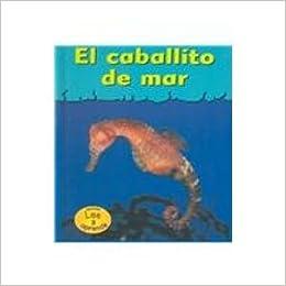 Amazoncom El Caballito De Mar Sea Horses Heinemann Lee Y